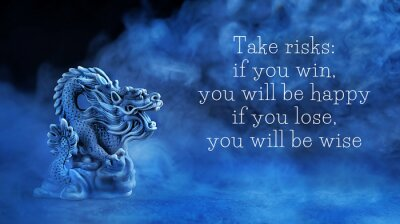 Canvas print ake risks: if you win, you will be happy; if you lose, you will be wise - motivation quote. Chinese dragon statue on dark blue abstract background. dragon symbol of wisdom, good start, Imperial power