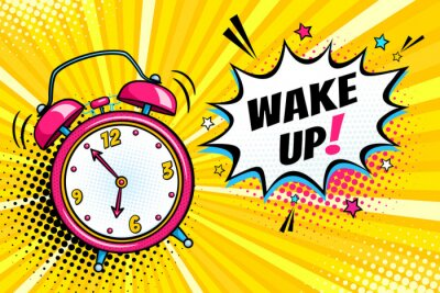 Canvas print Background with comic alarm clock ringing and expression speech bubble with wake up text. Vector bright dynamic cartoon illustration in retro pop art style on halftone background.