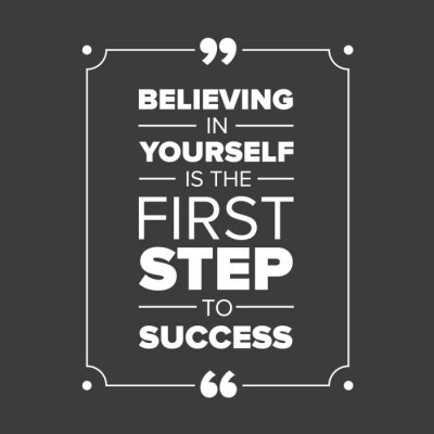 Canvas print Believing in yourself is the first step to success