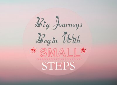 Canvas print Big journeys begin with small steps