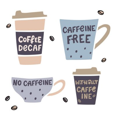 Canvas print Coffee cup handdrawn illustaration with handdrawn lettering. Decaffeinated coffee vector illustration