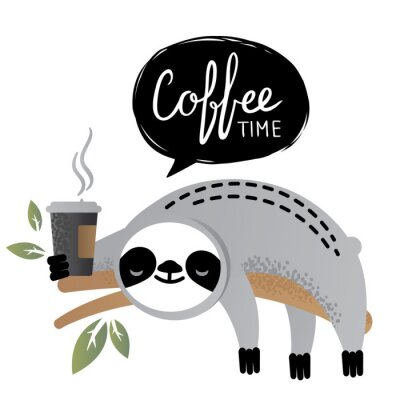 Canvas print Cute vector sloth bear animal with coffee time lettering.