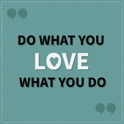 Canvas print Do what you love Love what you do Quote motivation inspiration phrase Lettering graphic background Dash line Flat design