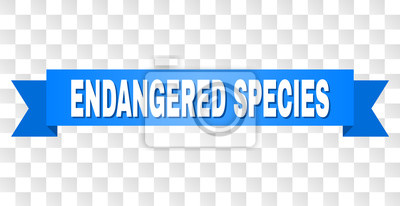 Canvas print ENDANGERED SPECIES text on a ribbon. Designed with white title and blue tape. Vector banner with ENDANGERED SPECIES tag on a transparent background.