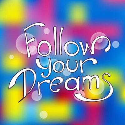 Canvas print Follow your dreams