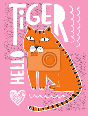 Funny Abstract Illustration with Hand Drawn Orange Tiger Isolated on a Pink Background. Wild Cat on a Pink Layout with Black Spots and White Handwritten Hello Tiger. Cute Infantile Style Nursery Art.