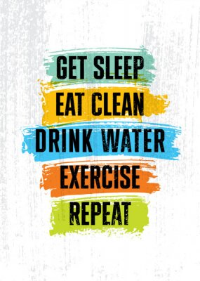 Canvas print Get sleep. Eat clean. Drink Water. Exercise. Repeat. Inspiring typography motivation quote banner on textured background.