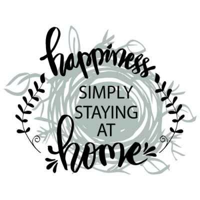 Canvas print Happiness simply staying at home. Motivational quote.