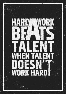 Canvas print Hard work beats talent motivational inspiring quote on grunge background.