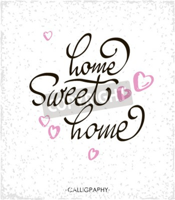 Canvas print lettering typography poster.Calligraphic quote Home sweet home.For housewarming posters, greeting cards, home decorations.illustration.