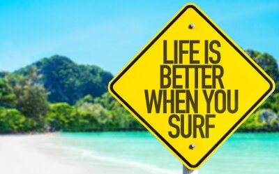 Canvas print Life is Better When You Surf sign with beach background