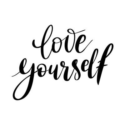 Canvas print Love yourself - vector quote. Positive motivation quote for poster, card, t-shirt print. Love yourself calligraphy inscription. Vector illustration isolated on white background.