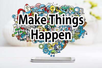 Canvas print Make Things Happen concept with smartphone