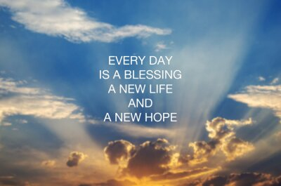 Canvas print Motivational and inspirational quotes - Every day is a blessing, new life and new hope