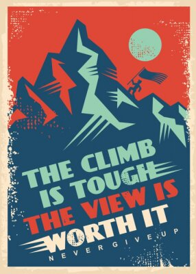 Canvas print Motivational message with mountain top. Business inspiration poster design. Climb is tough, view is worth it, creative quote vector banner. Retro decorative illustration.