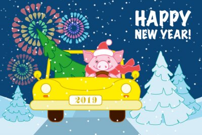 """Pig on a yellow car lucky tree on a snowy forest road on the background of fireworks. Inscription """" Happy new year!"""" Symbol of the new year in the Chinese calendar. 2019. Vector."""