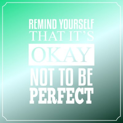 Canvas print Remind yourself that it is Okay, Not to be perfect. Quotes