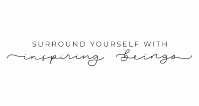 Canvas print Surround yourself with inspiring beings inspirational lettering inscription isolated on white background. Motivational vector quote for fashion prints, textile, cards, posters etc.