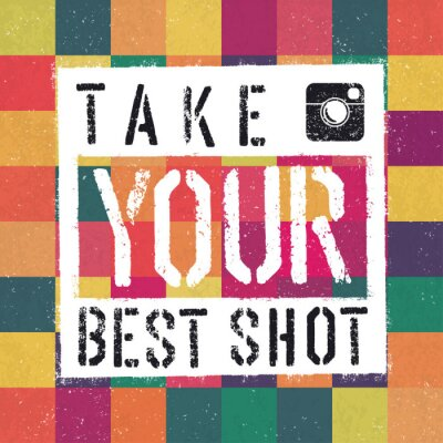 Canvas print Take You Best Shot poster. With colorful abstract textured backg