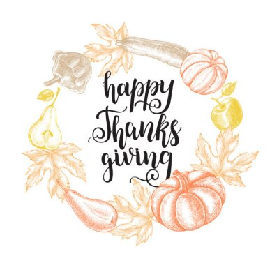 Thanksgiving Background. Wreath with Ink hand drawn pumpkins, pears, zucchini, apples and maple leaves. Autumn harvest elements composition with brush calligraphy style lettering. Vector illustration.