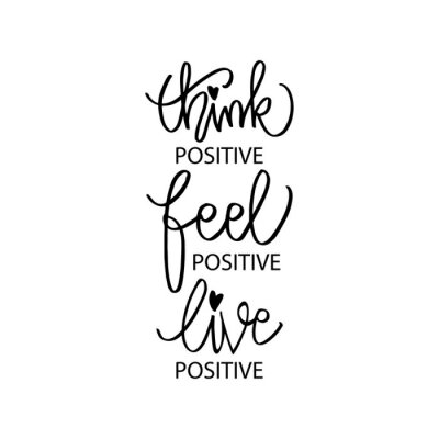 Canvas print Think positive, feel positive, live positive. Motivation quote.