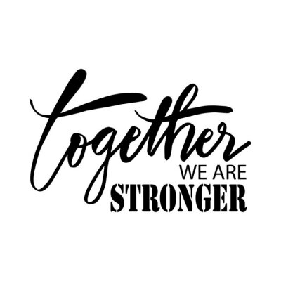 Canvas print Together we are stronger. Motivational quote.