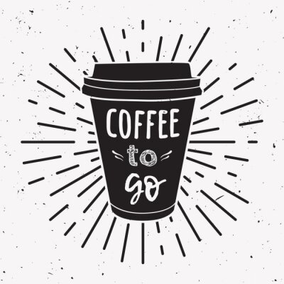 Canvas print Vector illustration of a take away coffee cup with phrase