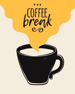 Canvas print Vector trendy illustration with coffee cup and Coffee Break lettering. Modern poster.