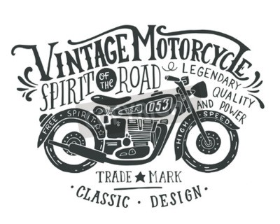 Canvas print Vintage motorcycle. Hand drawn grunge vintage illustration with hand lettering and a retro bike. This illustration can be used as a print on t-shirts and bags, stationary or as a poster.