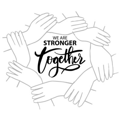 Canvas print We are stronger together. Motivational quote.