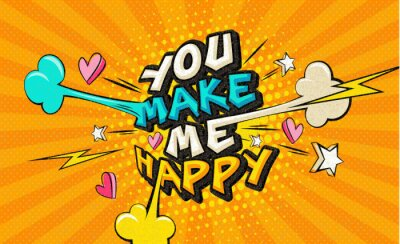 Canvas print You make me happy Pop art funny comic words. Fashionable poster and banner. Social Media Connecting Blog Communication Content. Trendy color retro vintage illustration background comic book editable