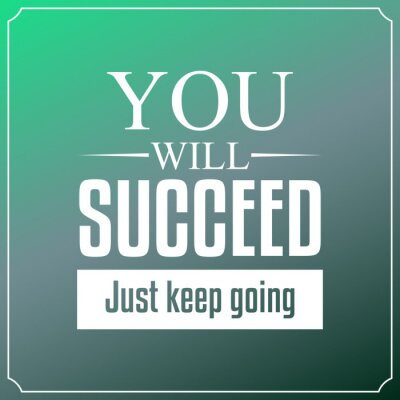 Canvas print You will succeed just keep going. Quotes Typography Background