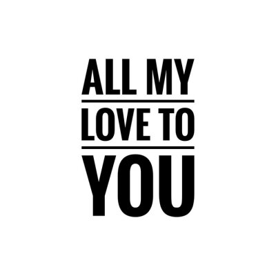 Wall mural ''All my love to you'' Lettering