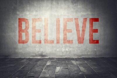 Wall mural Believe message on the wall