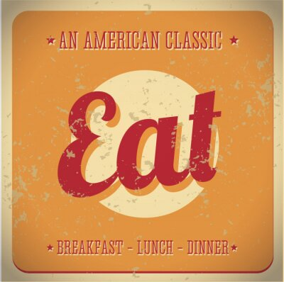 Wall mural Eat Vintage sign. All American classic