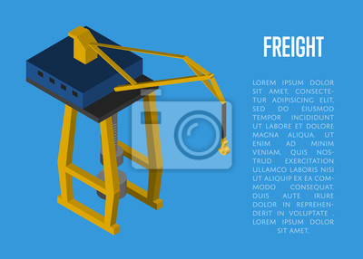 Wall mural Freight isometric banner with cargo crane isolated vector illustration. Cargo crane, harbour equipment, container loader. Industrial freight port, container terminal, logistics and transportation