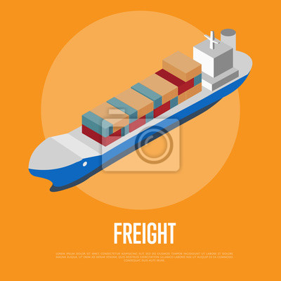 Wall mural Freight shipment isometric banner with container ship vector illustration. Cargo vessel with container stacks. Industrial freight port, container terminal, worldwide logistics and maritime shipping