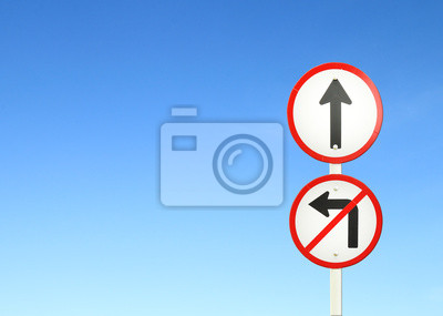 go ahead the way ,forward sign and don't turn left sign
