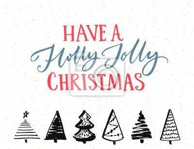wall mural have a holly jolly christmas greeting card vector template with calligraphy text and - Have A Holly Jolly Christmas