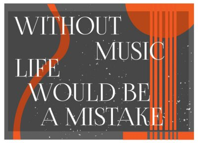 Wall mural Inspirational Quote Without Music Life would be a MIstake. Typography Poster Concept. Guitar silhouette background.Idea for musical themed design. Vector Illustration.