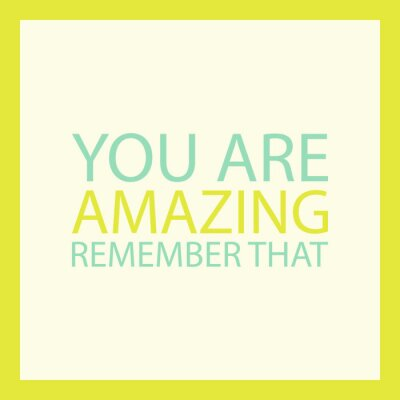 Wall mural Inspirational quote. You are amazing. Remember that. Vector illustration.