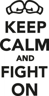 Wall mural Keep calm and fight on