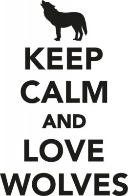 Wall mural Keep calm and love wolves