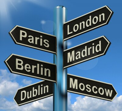Wall mural London Paris Madrid Berlin Signpost Showing Europe Travel Touris