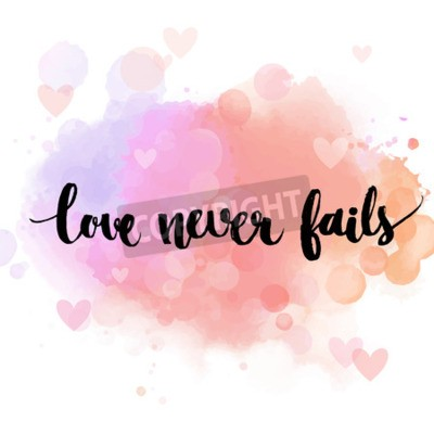 Wall mural Love never fails. Black inspirational quote on pastel pink background, brush typography for poster, t-shirt or card. Vector calligraphy art. Romantic phrase about love and relationship