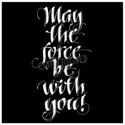 Wall mural Modern calligraphy inspirational quote - may the force be with you