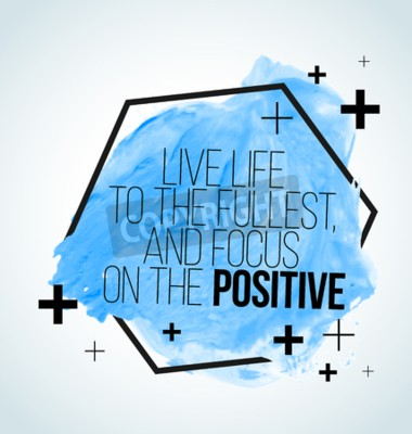 Wall mural Modern inspirational quote on watercolor background - Live life to the fullest, and focus on the positive