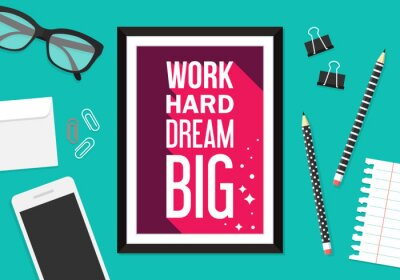 """Wall mural Motivation and inspiration quote: """"Work hard dream big"""". Trendy"""