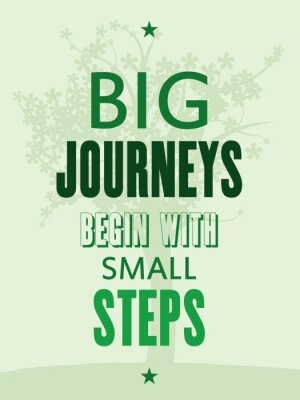 Wall mural Motivational poster - big journeys begin with small steps