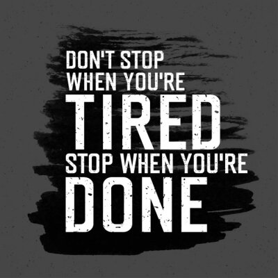 "Wall mural Motivational poster with lettering ""Don`t stop when you`re tired"